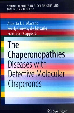 The Chaperonopathies: Diseases With Defective Molecular Chaperones (Paperback)
