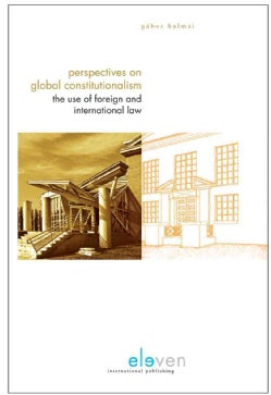 Perspectives on Global Constitutionalism: The Use of Foreign and International Law (Hardcover)