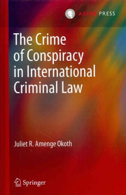The Crime of Conspiracy in International Criminal Law (Hardcover)
