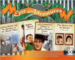 Epic Adventures: King Arthur and the Knights of the Round Table; Robin Hood; a Connecticut Yankee in King Arthur's... (CD-Audio)