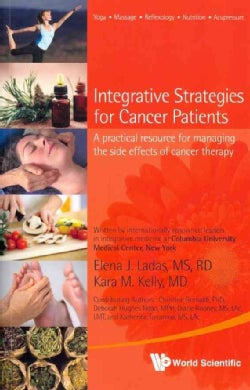 Integrative Strategies for Cancer Patients: A Practical Resource for Managing the Side Effects of Cancer Therapy (Paperback)