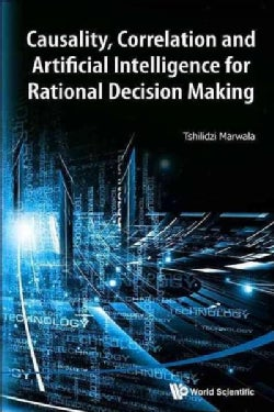 Casuality, Colleration and Artificial Intelligence for Rational Decision Making (Hardcover)
