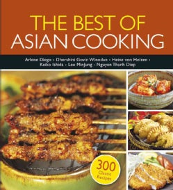 The Best of Asian Cooking: 300 Authentic Recipes (Paperback)