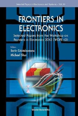Frontiers in Electronics: Selected Papers from the Workshop on Frontiers in Electronics 2013, San Juan, Puerto-Ri... (Hardcover)