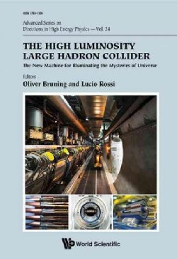 The High Luminosity Large Hadron Collider: The New Machine for Illuminating the Mysteries of Universe (Paperback)