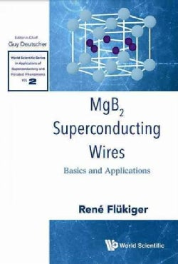 Mgb2 Superconducting Wires: Basics and Applications (Hardcover)