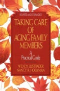 Taking Care of Aging Family Members: A Practical Guide (Paperback)