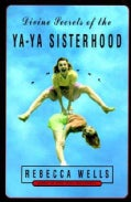 Divine Secrets of the Ya-ya Sisterhood: A Novel (Hardcover)