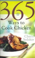 365 Ways To Cook Chicken: Simply The Best Chicken Recipes You'll Find Anywhere (Spiral bound)