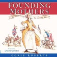 Founding Mothers: Remembering the Ladies (Hardcover)