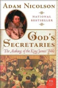 God's Secretaries: The Making Of The King James Bible (Paperback)