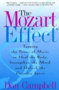 The Mozart Effect: Tapping the Power of Music to Heal the Body, Strengthen the Mind, and Unlock the Creative Spirit (Paperback)
