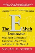 The E-Myth Contractor: Why Most Contractors' Businesses Don't Work and What to Do About It (Paperback)