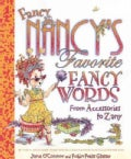 Fancy Nancy's Favorite Fancy Words: From Accessories to Zany (Hardcover)