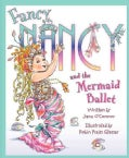 Fancy Nancy and the Mermaid Ballet (Hardcover)