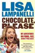 Chocolate, Please: My Adventures in Food, Fat, and Freaks (Paperback)