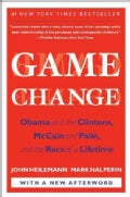 Game Change: Obama and the Clintons, Mccain and Palin, and the Race of a Lifetime (Paperback)