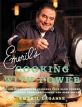 Emeril's Cooking With Power: 100 Delicious Recipes Starring Your Slow Cooker, Multi Cooker, Pressure Cooker, and ... (Paperback)