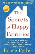 The Secrets of Happy Families: Improve Your Mornings, Tell Your Family History, Fight Smarter, Go Out and Play, a... (Paperback)
