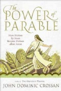 The Power of Parable: How Fiction by Jesus Became Fiction About Jesus (Paperback)