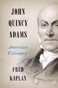 John Quincy Adams: American Visionary (Hardcover)