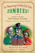 It&#39;s Beginning to Look a Lot Like Zombies!: A Book of Zombie Christmas Carols (Paperback)