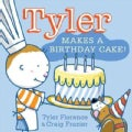 Tyler Makes a Birthday Cake! (Hardcover)