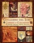 Guillermo Del Toro Cabinet of Curiosities: My Notebooks, Collections, and Other Obsessions (Hardcover)