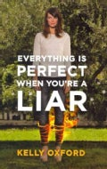 Everything Is Perfect When You're a Liar (Hardcover)