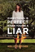 Everything Is Perfect When You're a Liar (Paperback)