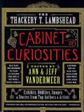 The Thackery T. Lambshead Cabinet of Curiosities: Exhibits, Oddities, Images, and Stories from Top Authors and Ar... (Paperback)