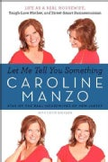 Let Me Tell You Something: Life As a Real Housewife, Tough-Love Mother, and Street-Smart Businesswoman (Paperback)