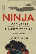 Ninja: 1,000 Years of the Shadow Warrior (Hardcover)