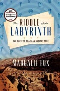 The Riddle of the Labyrinth: The Quest to Crack an Ancient Code (Hardcover)