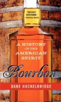 Bourbon: A History of the American Spirit (Hardcover)