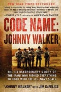 Code Name: Johnny Walker: The Extraordinary Story of the Iraqi Who Risked Everything to Fight With the U.S. Navy ... (Hardcover)