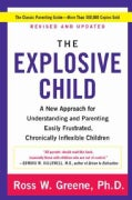 The Explosive Child: A New Approach for Understanding and Pare
