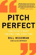 Pitch Perfect: How to Say It Right the First Time, Every Time (Hardcover)