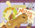 Circle, Square, Moose (Hardcover)