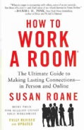 How to Work a Room: The Ultimate Guide to Making Lasting Connections - in Person and Online (Paperback)