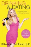 Drinking and Dating: P.S. Social Media Is Ruining Romance (Hardcover)