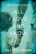 All I Love and Know (Hardcover)