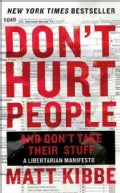 Don't Hurt People and Don't Take Their Stuff: A Libertarian Manifesto (Hardcover)