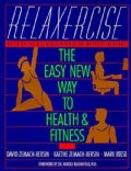 Relaxercise: The Easy New Way to Health and Fitness (Paperback)