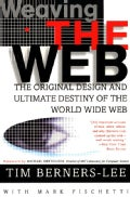 Weaving the Web: The Original Design and Ultimate Destiny of the World Wide Web by Its Inventor (Paperback)