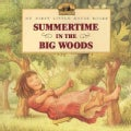 Summertime in the Big Woods: Adapted from the Little House Books by Laura Ingalls Wilder (Paperback)
