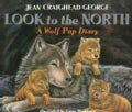 Look to the North: A Wolf Pup Diary (Paperback)