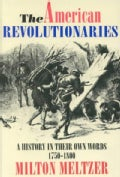 The American Revolutionaries: A History in Their Own Words 1750-1800 (Paperback)