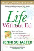 Life Without Ed: How One Woman Declared Independence from Her Eating Disorder and How You Can Too (Paperback)