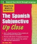 Practice Makes Perfect, The Spanish Subjunctive Up Close (Paperback)